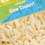 How To Make Rice Using Your Slow Cooker