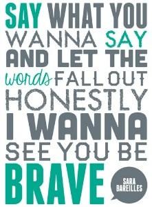 Say what you wanna say, be brave lyrics