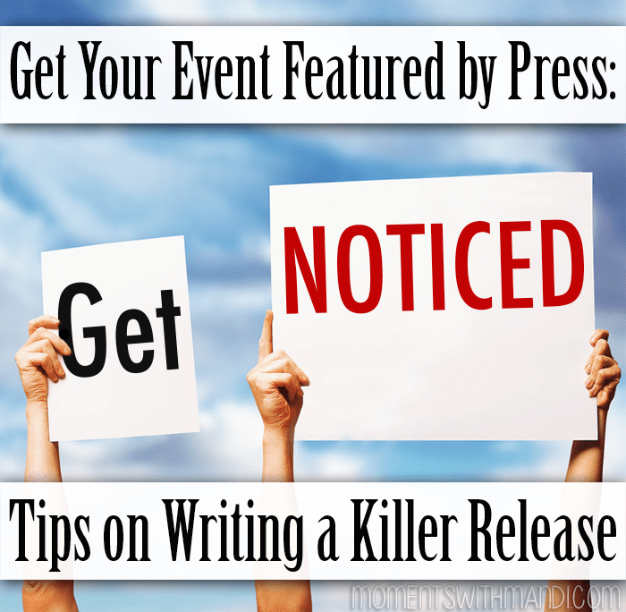 Get Your Event Featured by Press: Tips on Writing a Killer Release