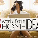 5 Work From Home Ideas for Moms