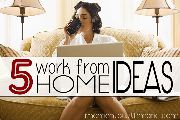 Stay at Home Mom Jobs Ideas Being a Stay at Home Mom