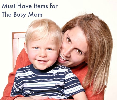 Must Have Items for The Busy Mom