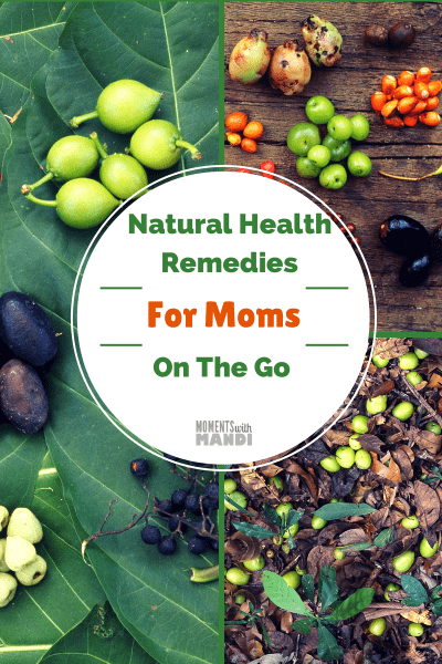 Natural Health Remedies for Moms on the go