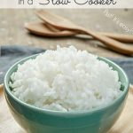How To Cook Rice Using Your Slow Cooker