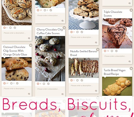 Breads, Biscuits, Scones, Oh My!