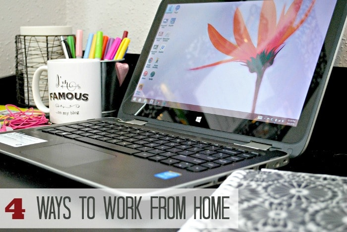 4 Ways To Work From Home