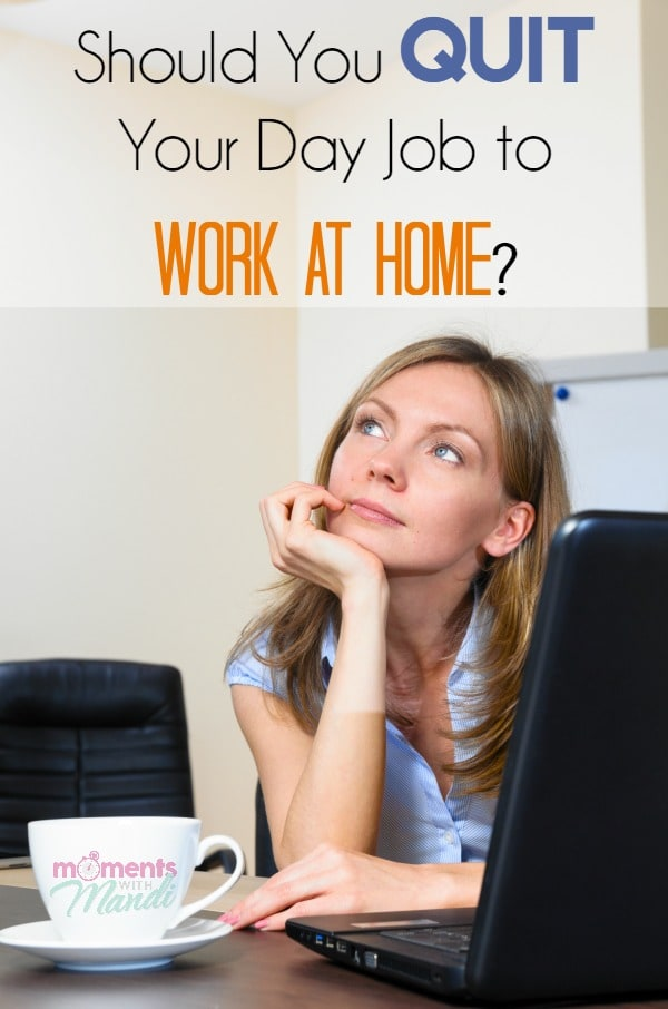 Should You Quit Your Day Job to Work at Home