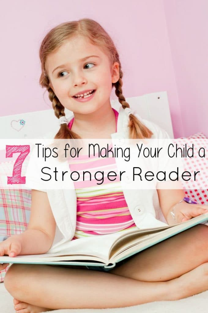 7 Tips for Making Your Child a Stronger Reader