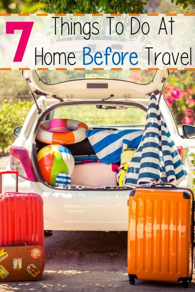 7 Things To Do At Home Before Travel
