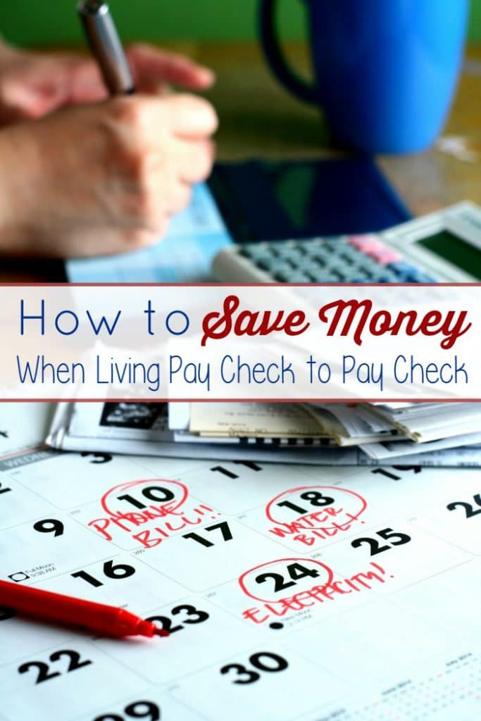 How to Save Money When Living Pay Check to Pay Check