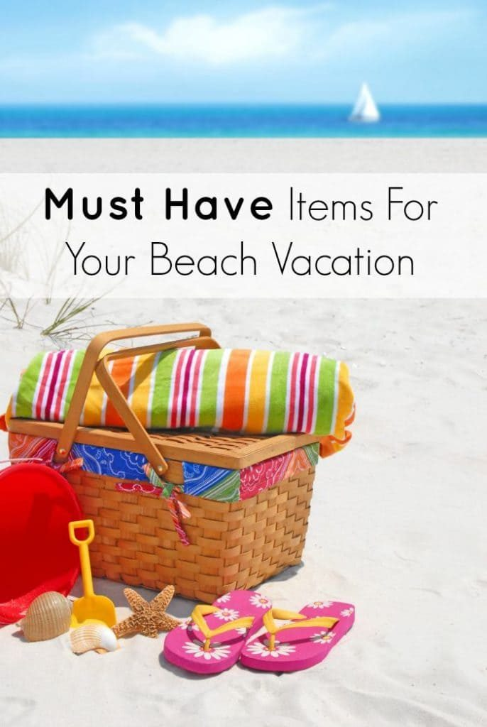 Must Have Items For Your Beach Vacation