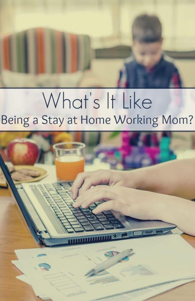 What's It Like Being a Stay at Home Working Mom