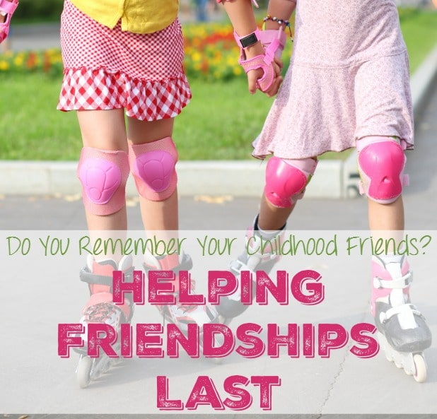 Do You Remember Your Childhood Friends - help your child's friendships last