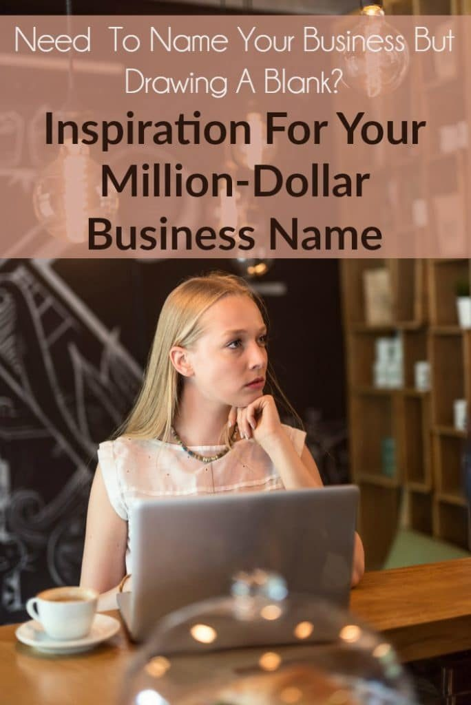 Need To Name Your Business But Drawing A Blank Inspiration for your million-dollar business name
