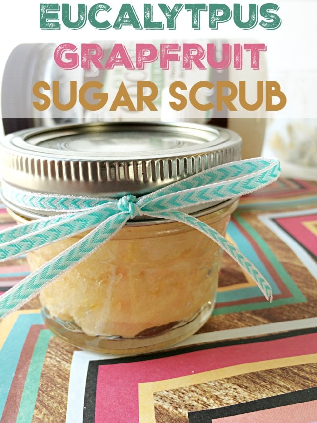 Eucalytpus Grapefruit Sugar Scrub DIY Recipe