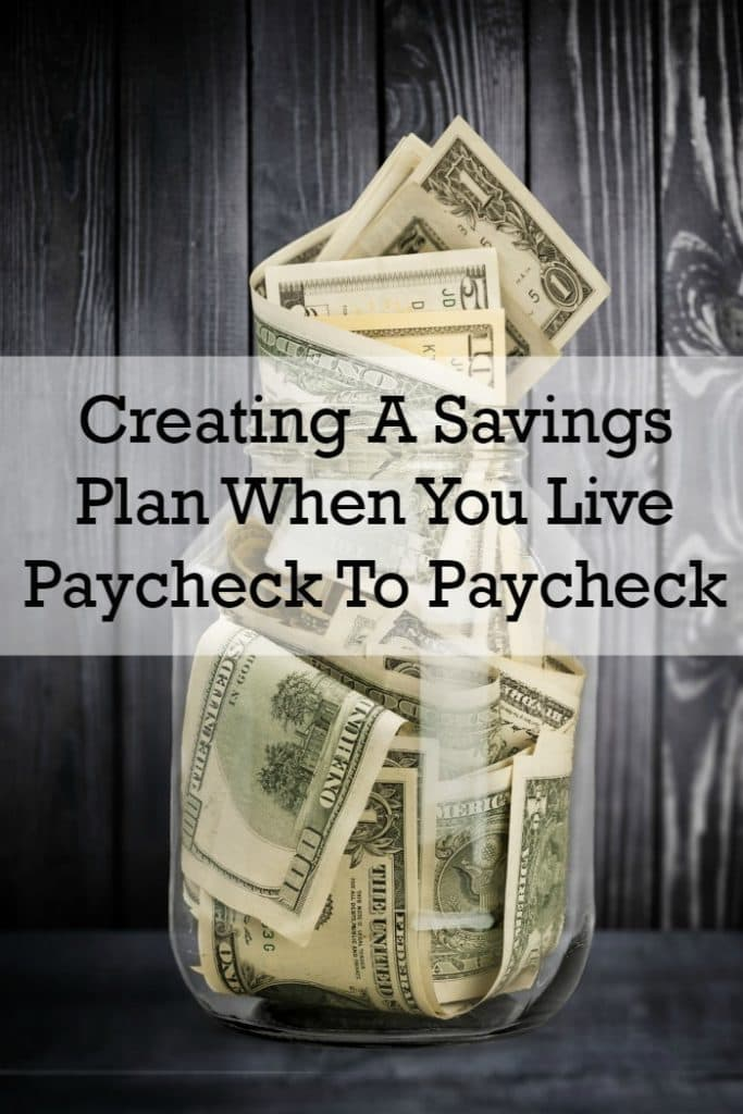 Creating a Savings Plan When You Live Paycheck to Paycheck