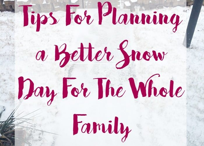 Tips For Planning a Better Snow Day For The Whole Family