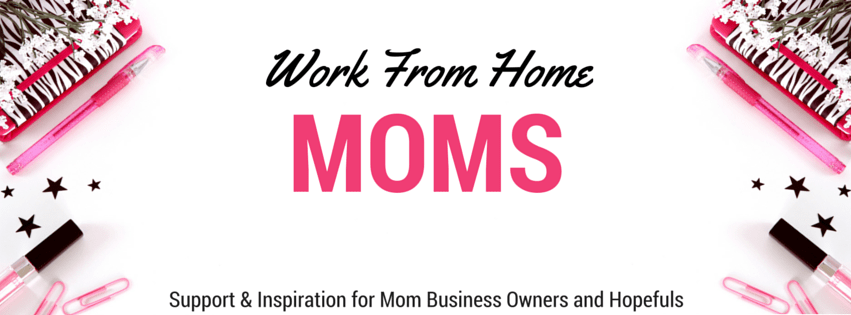 Work From Home Moms